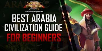 Best Arabia Civilization Guide Rise of Kingdoms