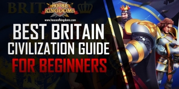 Best Britain Civilization Guide Rise of Kingdoms