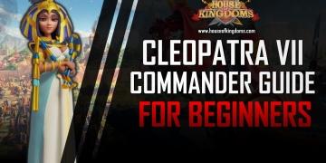 Best Cleopatra VII Commander Guide ROK