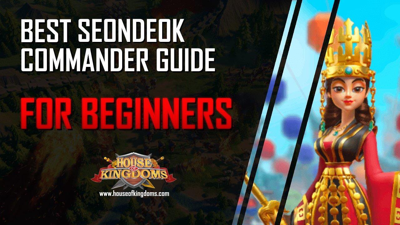 Best Seondeok Commander Guide ROK