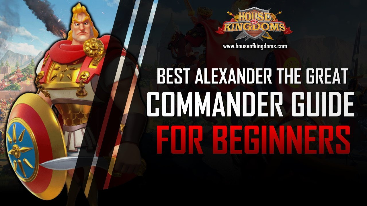 Best Alexander The Great Commander Guide ROK