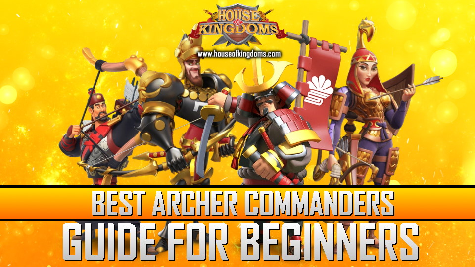 Best Archer Commanders ROK Guide