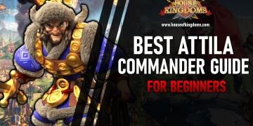 Best Attila Commander Rise of Kingdoms