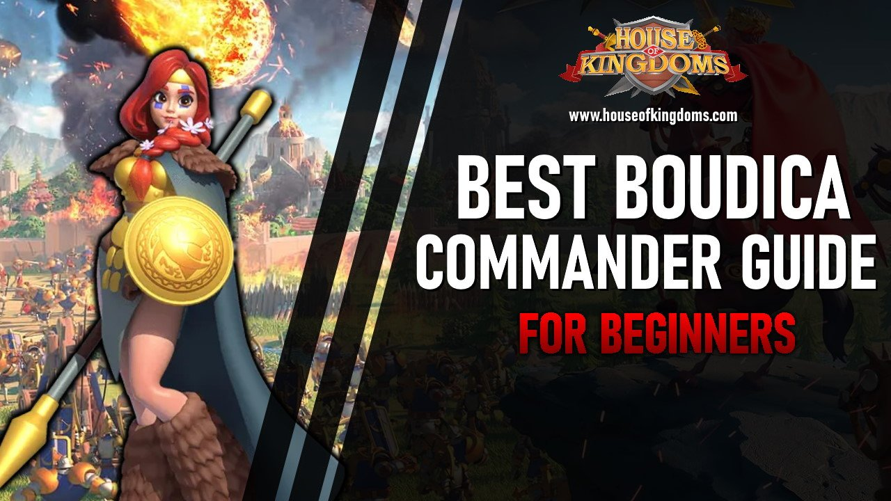 Best Boudica Commander Rise of Kingdoms