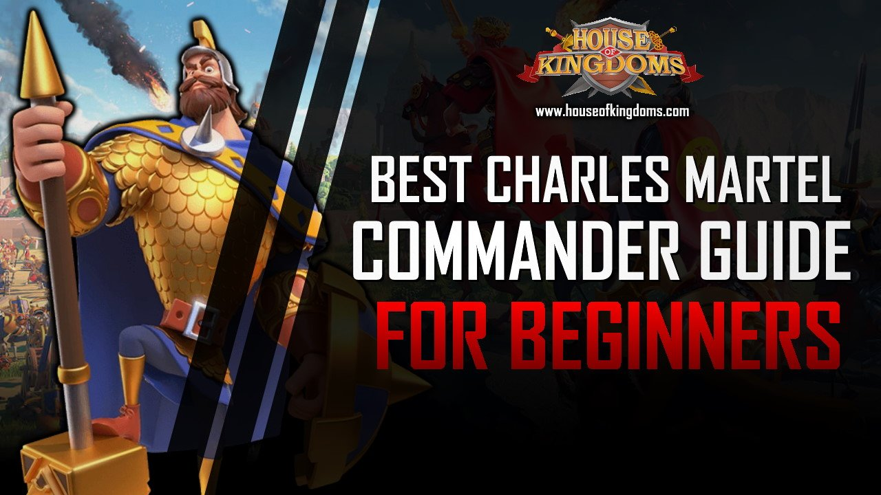 Best Charles Martel Commander Guide ROK