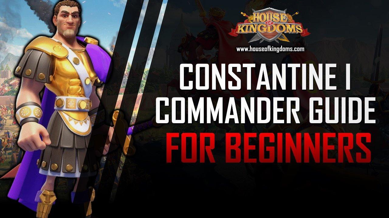 Best Constantine I Commander Guide ROK