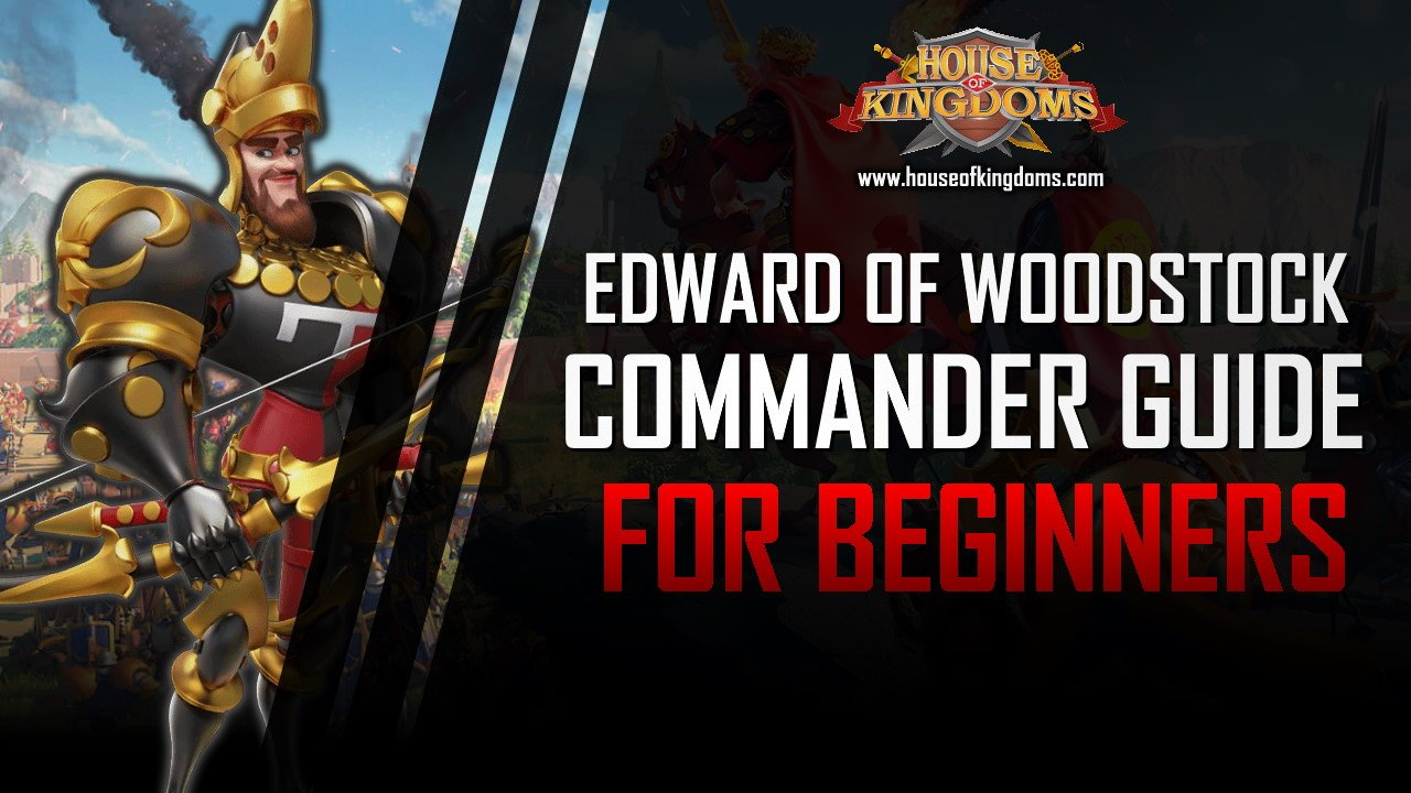 Best Edward of Woodstock Commander Guide ROK
