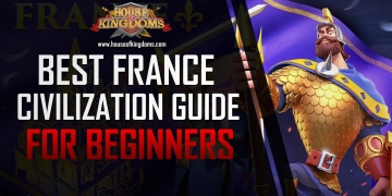 Best France Civilization Guide Rise of Kingdoms