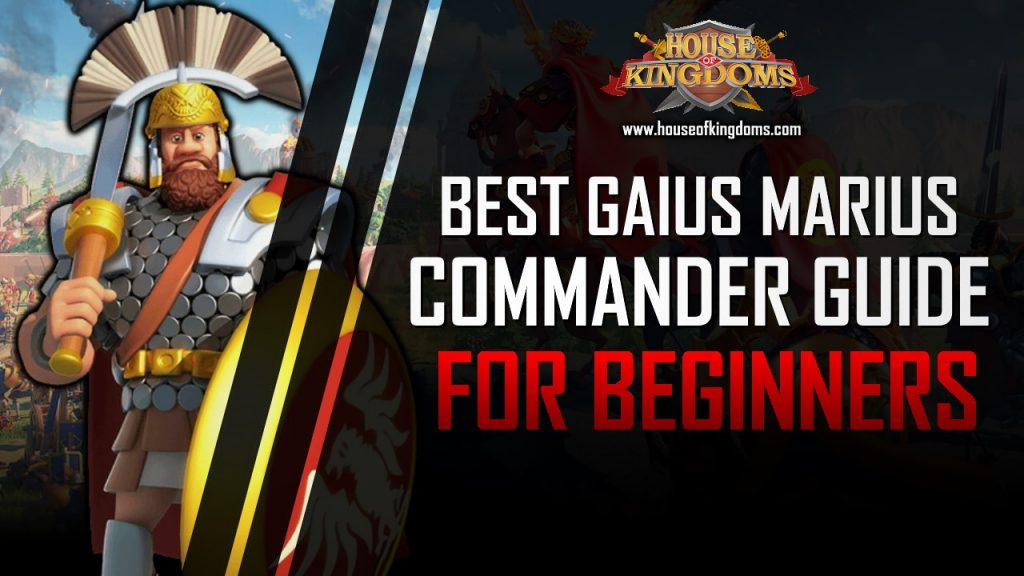 Best Gaius Marius Commander Guide ROK