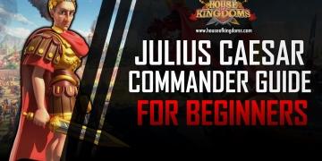 Best Julius Caesar Commander Guide ROK