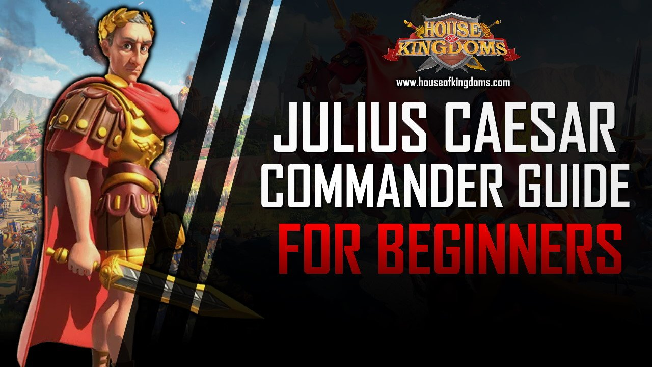 Best Julius Caesar Commander Guide ROK