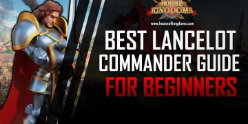 Best Lancelot Commander Guide ROK
