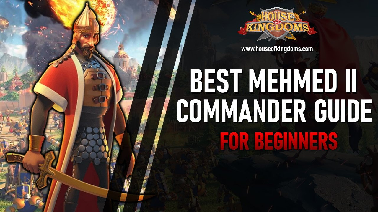 Best Mehmed II Commander Rise of Kingdoms