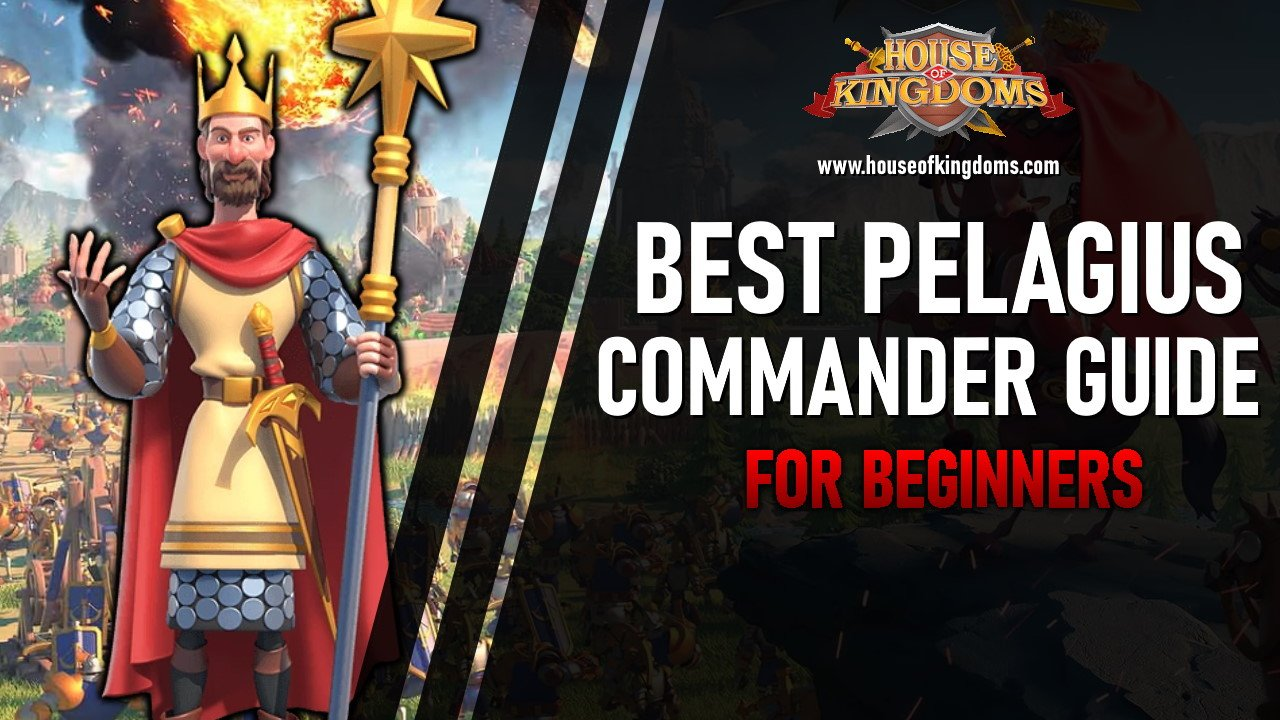 Best Pelagius Commander Rise of Kingdoms