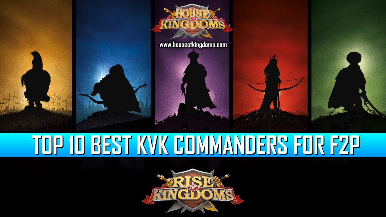 Top 10 Best KvK Commanders for F2P Players Guide