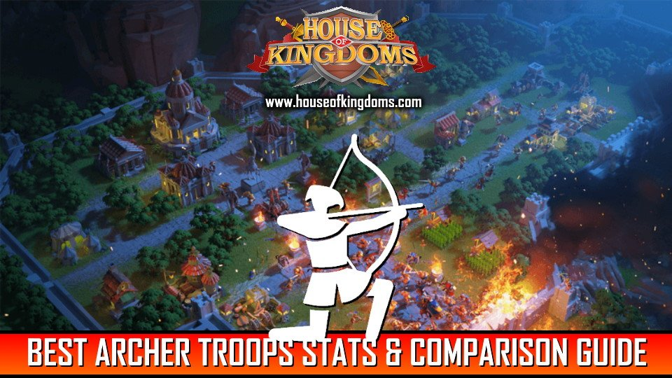 Archer Troops Stats and Comparsion Guide