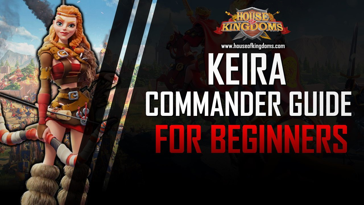 Best Keira Commander Guide ROK