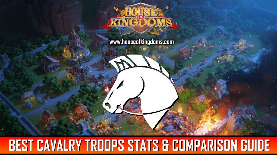 Cavalry Troops Stats and Comparsion Guide