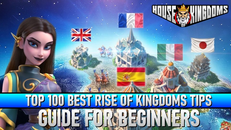 Top 100 Best Rise of Kingdoms Tips