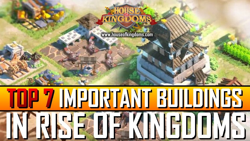 Top Important Buildings Rise of Kingdoms