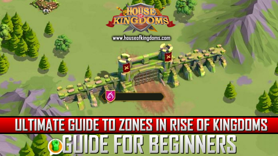Ultimate Guide Zones Rise of Kingdoms