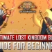 Ultimate Lost Kingdom Guide