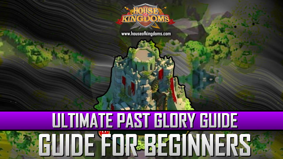 Ultimate Past Glory Guide ROK