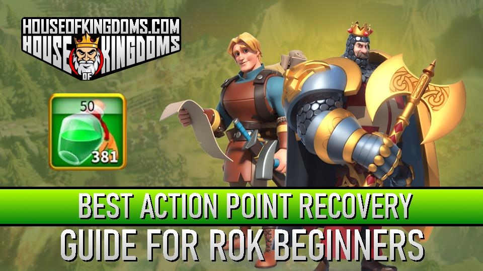 Best Action Point Recovery ROK Guide