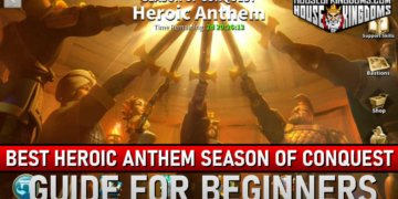 Best Heroic Anthem Season of Conquest ROK Guide