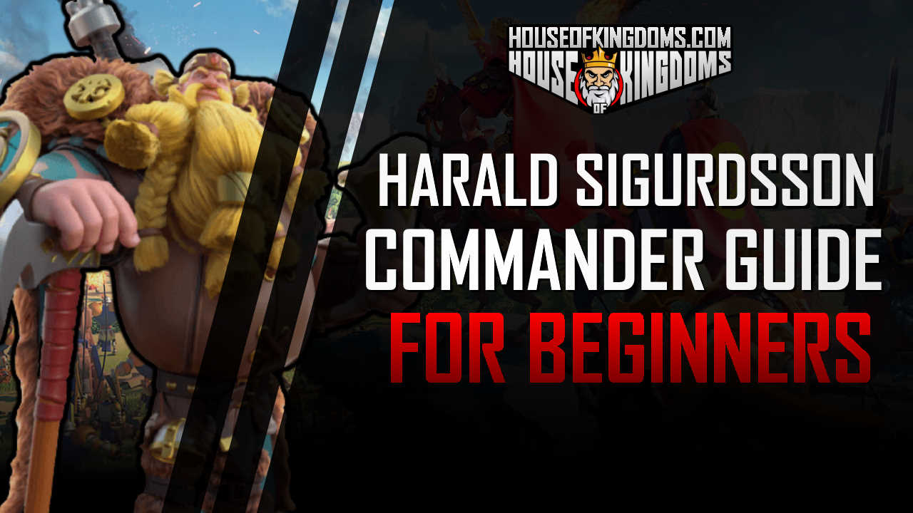Harald Sigurdsson Rise of Kingdoms Commander Guide