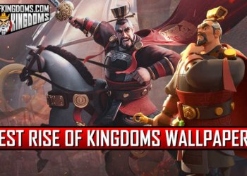 Best Rise of Kingdoms Wallpapers