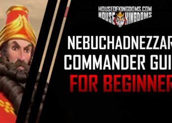 Nebuchadnezzar II Commander Guide Rise of Kingdoms